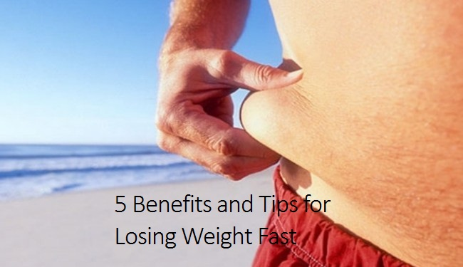 5 Benefits and Tips for Losing Weight Fast